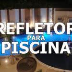 Refletor para Piscina
